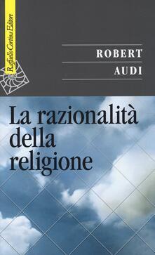 La razionalità della religione - Robert Audi - copertina