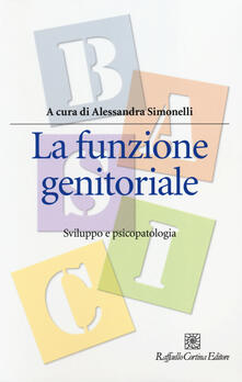 La funzione genitoriale. Sviluppo e psicopatologia.pdf