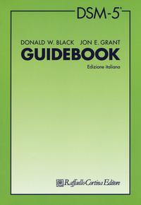 DSM-5. Guidebook - Black Donald W. Grant Jon E. - wuz.it