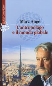 L' antropologo e il mondo globale