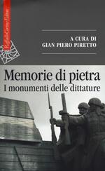 Memorie di pietra. I monumenti delle dittature