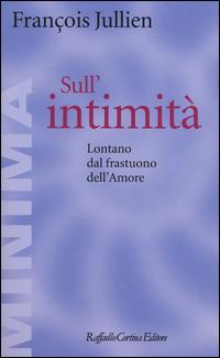 Image of Sull'intimità. Lontano dal frastuono dell'amore