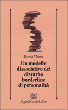 Un modello dissociativo del disturbo borderline di personalità - Russell Meares - copertina