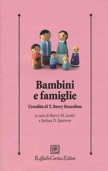 Squillogame.it Bambini e famiglie. L'eredità di T. Berry Brazelton Image