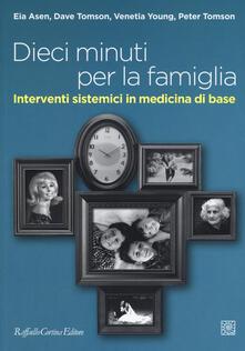 Dieci minuti per la famiglia. Interventi sistemici in medicina di base - copertina