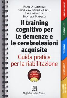 Winniearcher.com Il Training cognitivo per le demenze e le cerebrolesioni acquisite. Guida pratica per la riabilitazione. Con risorse online Image
