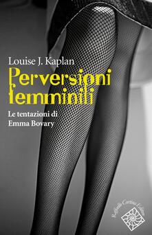 Aboutschuster.de Perversioni femminili. Le tentazioni di Emma Bovary Image