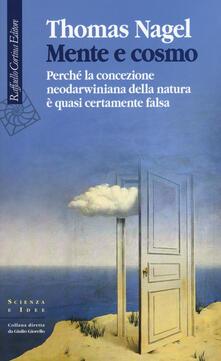 Mente e cosmo. Perché la concezione neodarwiniana della natura è quasi certamente falsa - Thomas Nagel - copertina