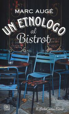 Un etnologo al bistrot - Marc Augé - copertina