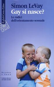 Gay si nasce? Le radici dell'orientamento sessuale