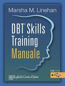 Grandtoureventi.it DBT® Skills Training. Manuale-Schede e fogli di lavoro. Con USB card Image