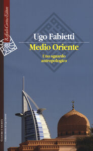 Risultati immagini per Ugo Fabietti Medio oriente uno sguardo antropologico