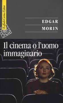 Il cinema o l'uomo immaginario. Saggio di antropologia sociologica - Edgar Morin - copertina