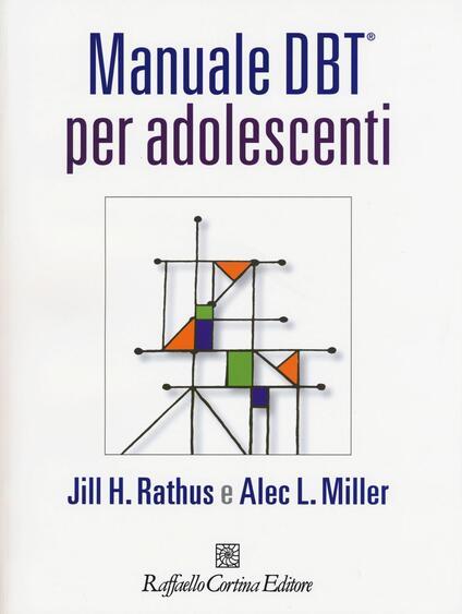 Manuale DBT® per adolescenti. Con aggiornamento online - Jill H. Rathus,Alec L. Miller - copertina
