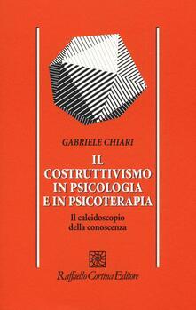 Fondazionesergioperlamusica.it Il costruttivismo in psicologia e in psicoterapia. Il caleidoscopio della conoscenza Image