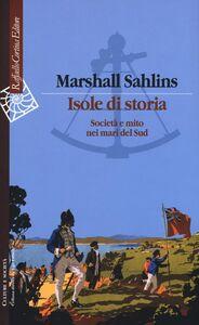 Libro Isole di storia. Società e mito nei mari del Sud Marshall Sahlins