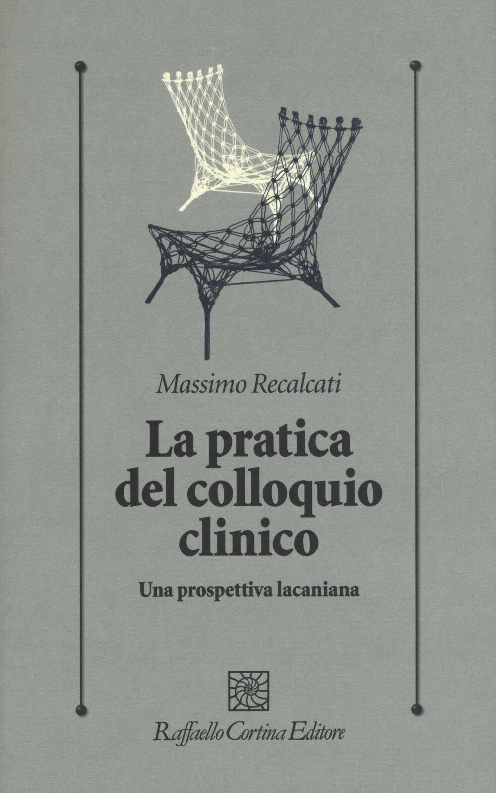Massimo recalcati libri dellautore in vendita online la pratica del colloquio clinico una prospettiva lacaniana fandeluxe Gallery