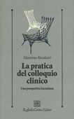 Libro La pratica del colloquio clinico. Una prospettiva lacaniana Massimo Recalcati