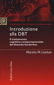Introduzione alla DBT. Il trattamento cognitivo-comportamentale del disturbo borderline. Nuova ediz. - Marsha Linehan - copertina