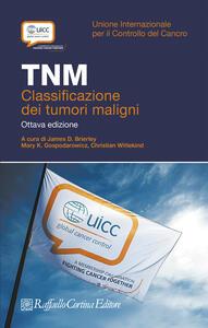 TNM. Classificazione dei tumori maligni