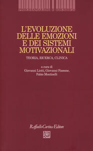 L' evoluzione delle emozioni e dei sistemi motivazionali. Teoria, ricerca, clinica