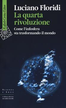 La quarta rivoluzione. Come l'infosfera sta trasformando il mondo - Luciano Floridi - copertina
