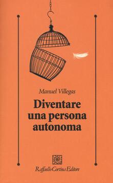 Diventare una persona autonoma - Manuel Villegas - copertina