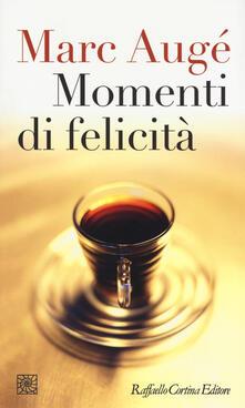 Momenti di felicità - Marc Augé - copertina