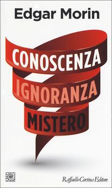 Conoscenza ignoranza mistero.pdf