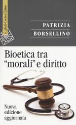 Bioetica tra «morali» e diritto. Nuova ediz.