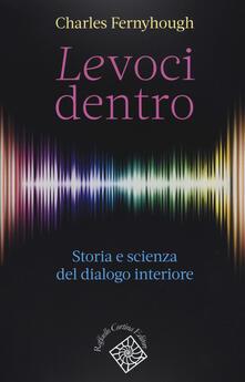 Le voci dentro. Storia e scienza del dialogo interiore.pdf