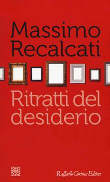 Ritratti del desiderio - Massimo Recalcati - copertina