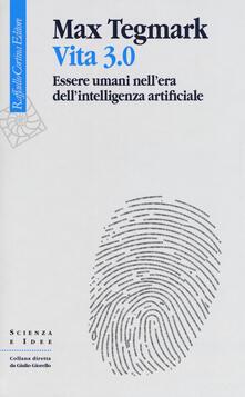 Vita 3.0. Essere umani nell'era dell'intelligenza artificiale - Max Tegmark - copertina