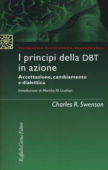 I principi della DBT in azione. Accettazione, cambiamento e dialettica - Charles R. Swenson - copertina