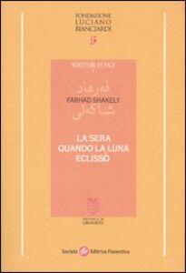 Libro La sera quando la luna eclissò Farhad Shakely