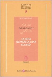 La sera quando la luna eclissò - Farhad Shakely - copertina