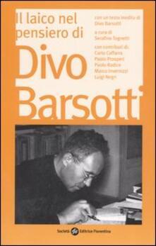 Il laico nel pensiero di Divo Barsotti. Atti del Convegno Nazionale (Bologna, 2006) - copertina