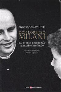 Foto Cover di Don Lorenzo Milani. Dal motivo occasionale al motivo profondo, Libro di Edoardo Martinelli, edito da Società Editrice Fiorentina