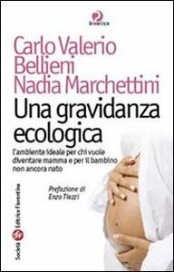 Una gravidanza ecologica. L'ambiente ideale per chi vuole diventare mamma e per il bambino non ancora nato