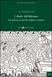 I «Reali» dell'Altissimo. Un ciclo di cantari fra oralità e scrittura - Luca Degl'Innocenti - copertina