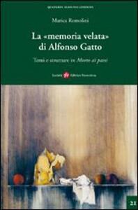 La memoria velata di Alfonso Gatto. Temi e strutture in «morto ai paesi»