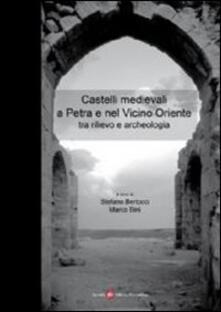 Castelli medievali a Petra e nel vicino oriente tra rilevo e archeologia - copertina