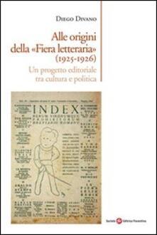 Alle origini della «Fiera letteraria» (1925-1926) - Diego Divano - copertina