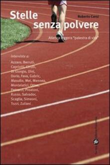 Stelle senza polvere. Atletica leggera «Palestra di vita» - Roberto Corsi - copertina