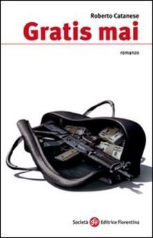 Gratis mai - Roberto Catanese - copertina