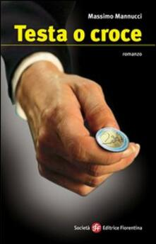 Testa o croce - Massimo Mannucci - copertina