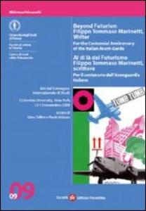 Libro Al di là del Futurismo: Filippo Tommaso Marinetti, scrittore. Atti del Convegno (New York, 12-13 novembre 2009)