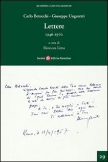 Lettere 1946-1970 - Carlo Betocchi,Giuseppe Ungaretti - copertina