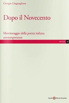 Dopo il Novecento. Monitoraggio della poesia italiana contemporanea - Giorgio Linguaglossa - copertina