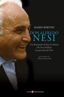 Don Alfredo Nesi. Un discepolo di don Facibeni che fece brillare la paternità di Dio - Mario Bertini - ebook